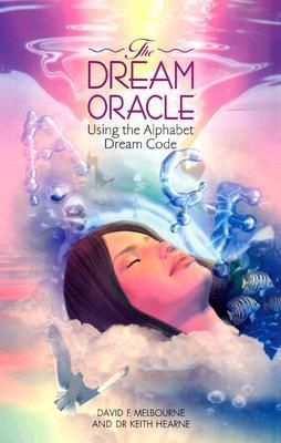 The Dream Oracle: Using the Alphabet Dream Code  by  David F. Melbourne