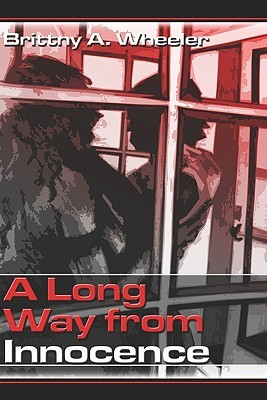 A Long Way from Innocence Brittny A. Wheeler