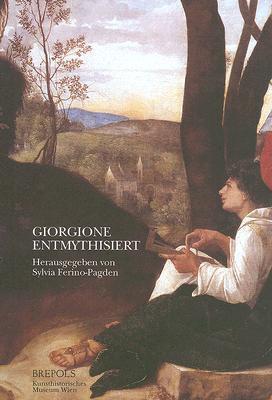 Giorgione Enthmythisiert  by  Sylvia Ferino-Pagden