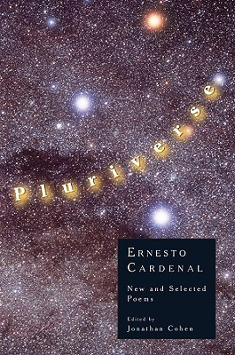 Pluriverse: New and Selected Poems Ernesto Cardenal
