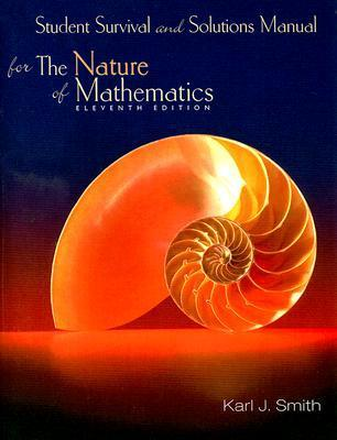 Student Survival And Solutions Manual For Smiths Nature Of Mathematics, 11th Karl J. Smith