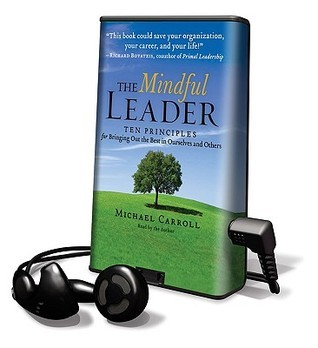 The Mindful Leader: Library Edition Michael   Carroll