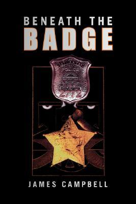 Beneath the Badge James Campbell