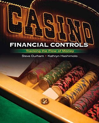 Casino Financial Controls: Tracking the Flow of Money Steve Durham