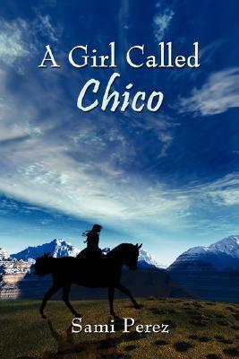 A Girl Called Chico Sami Perez