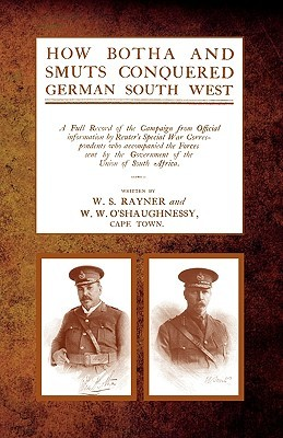 How Botha and Smuts Conquered German South West  by  W.S. Rayner