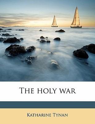 The Holy War Katharine Tynan