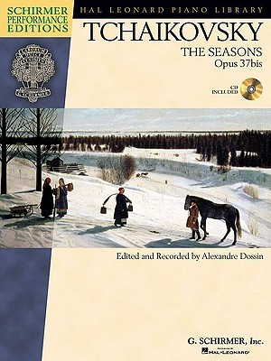 The Seasons, OP. 37bis: edited and recorded  by  Alexandre Dossin (Hal Leonard Piano Library) by Alexandre Dossin