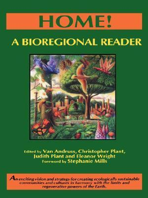 Home!: A Bioregional Reader  by  Van Andruss