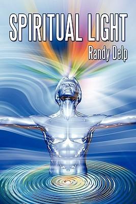 Spiritual Light  by  Randy Delp