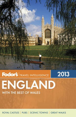 Fodors England 2013: with the Best of Wales Fodors Travel Publications Inc.