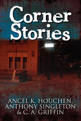 Corner Stories  by  Ancel K. Houchen