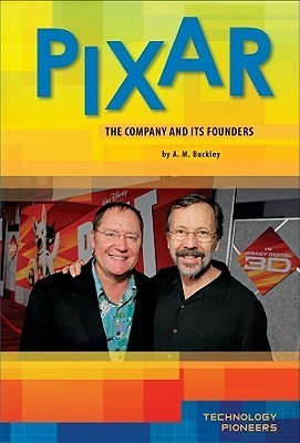 Pixar: Company and Its Founders  by  A.M. Buckley