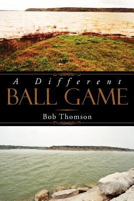 A Different Ball Game  by  Bob Thomson