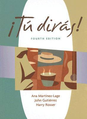 Tu Diras!: Activities Manual:  Laboratory Listening Program Included Ana Martínez-Lage