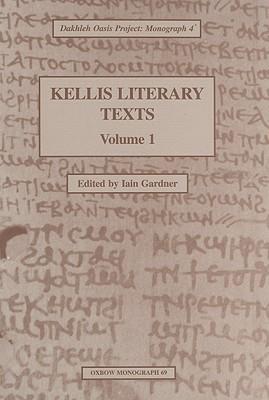 Kellis Literary Texts, Volume 1 Iain Gardner