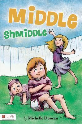 Middle Shmiddle Michelle Duncan