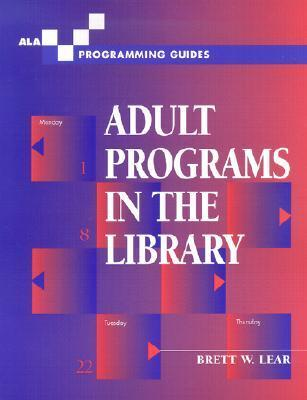 Adult Programs in the Library Brett W. Lear