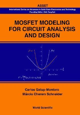 Mosfet Modeling for Circuit Analysis and Design  by  Carlos Galup-Montoro