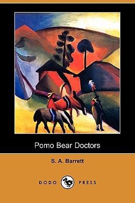 Pomo Bear Doctors S.A. Barrett