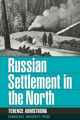 Russian Settlement in the North Terence Armstrong