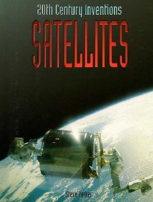 Satellites (20th Century Inventions)  by  Steve Parker