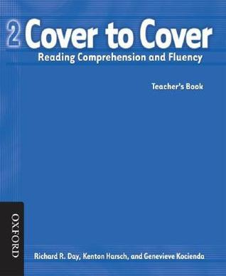 Cover to Cover 2 Teachers Book: Reading Comprehension and Fluency  by  Richard Day
