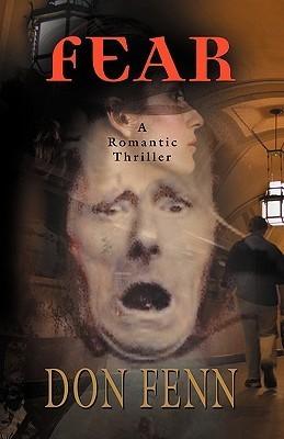 Fear: A Romantic Thriller  by  Don Fenn