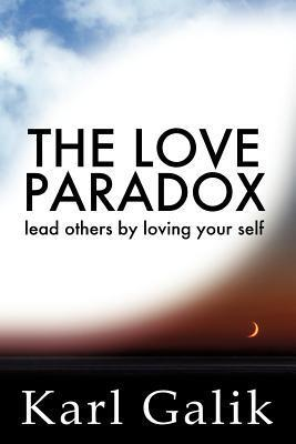 The Love Paradox Karl Galik