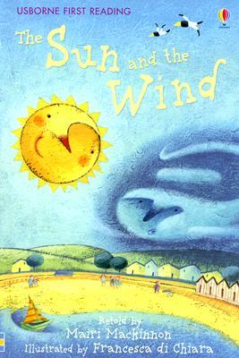 The Sun and the Wind (Usborne First Reading Level 1)  by  Mairi Mackinnon