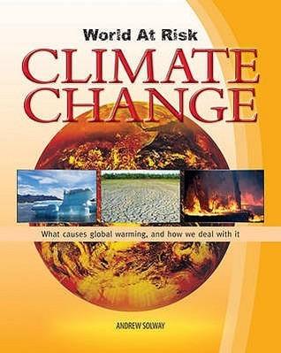 Climate Change. Andrew Solway Andrew Solway