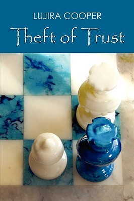 Theft of Trust  by  Lujira Cooper