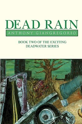 Deadrain (Deadwater Series: Book 2)  by  Anthony Giangregorio
