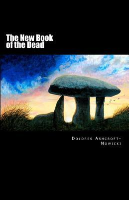 The New Book of the Dead: The Initiates Path Into the Light  by  Dolores Ashcroft-Nowicki
