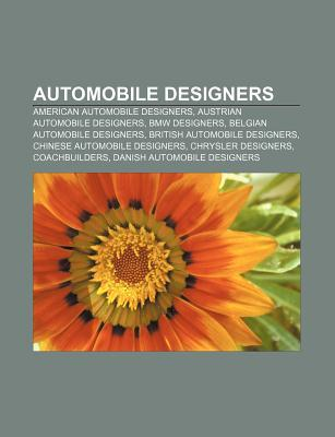 Automobile Designers: George Barris, Claude Lobo, Designworksusa, Car Designer of the Century, Omer Halilhod i , Robert Le nik, Stanko Bloudek Books LLC