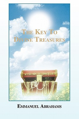 The Key to Divine Treasures Emmanuel Abrahams