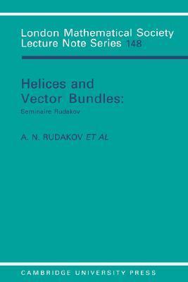 Helices and Vector Bundles: Seminaire Rudakov A.N. Rudakov