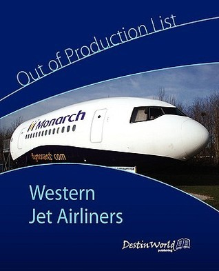 Out of Production List - Western Jet Airliners  by  M Falcus
