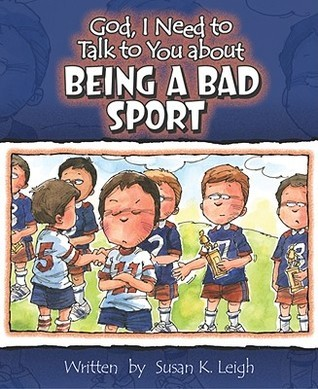 Being a Bad Sport Susan K. Leigh