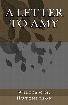 A Letter to Amy  by  William G. Hutchinson