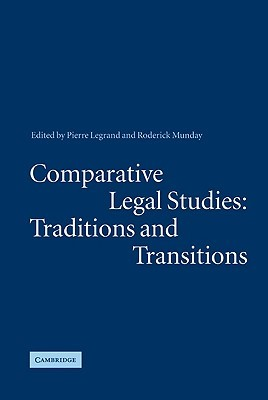 Comparative Legal Studies: Traditions and Transitions Pierre Legrand
