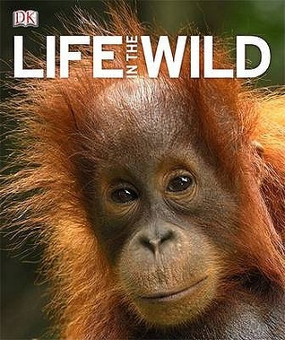 Life In The Wild  by  Thomas Marent