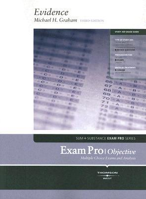 Evidence Exam Pro-Objective  by  Michael H. Graham