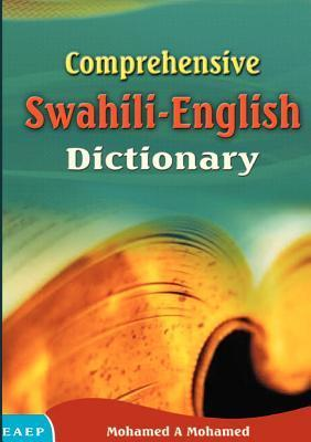 Comprehensive Swahili-English Dictionary Mohamed A. Mohamed