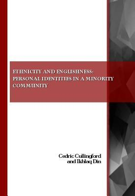 Ethnicity and Englishness: Personal Identities in a Minority Community  by  Cedric Cullingford