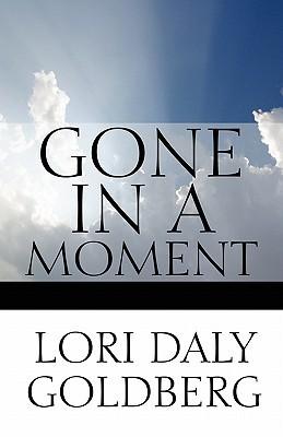 Gone in a Moment Lori Daly Goldberg