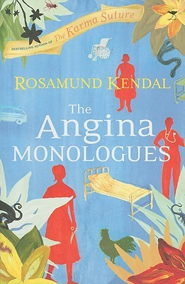 The Angina Monologues  by  Rosamund Kendal