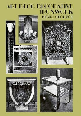 Art Deco Decorative Ironwork  by  Henri Clouzot