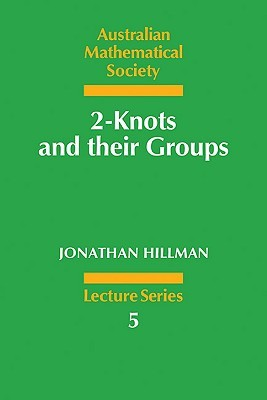 2-Knots and Their Groups  by  Jonathan A. Hillman