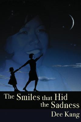 The Smiles That Hid the Sadness  by  Dee Kang